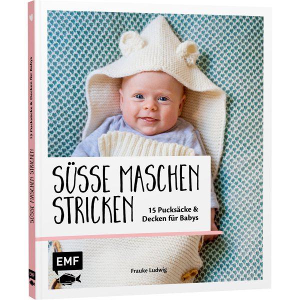 Süße Maschen stricken – 15 Pucksäcke und Decken für Babys